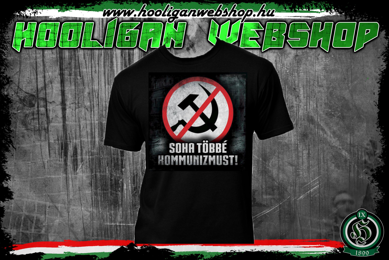 Soha többé kommunizmus férfi póló - Férfi pólók - Hooligan Webshop a33d3aec5d